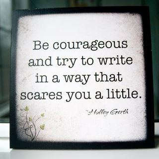 00-9-Quotes-6-Be-Courageous-and-try-to-write.....jpeg