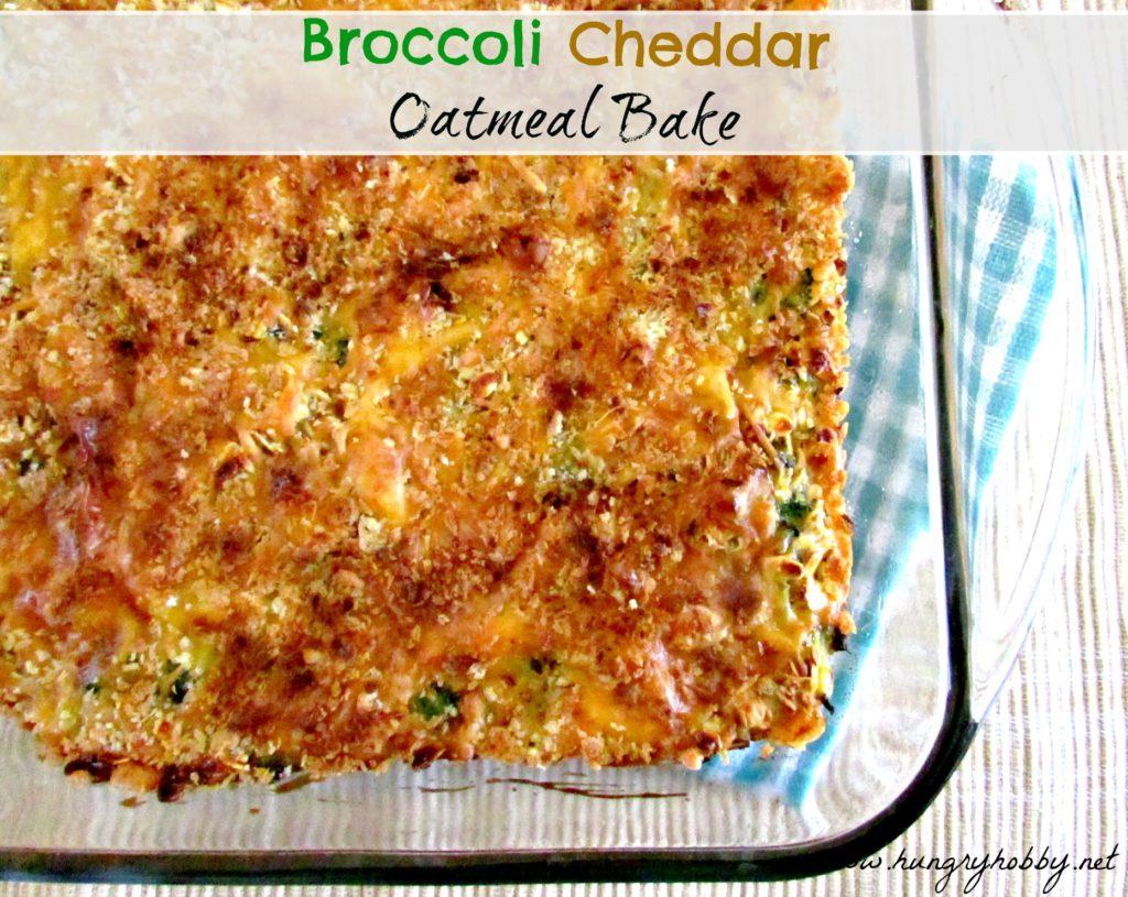 Broccoli Cheddar Oatmeal Bake.jpg www.hungryhobby.net