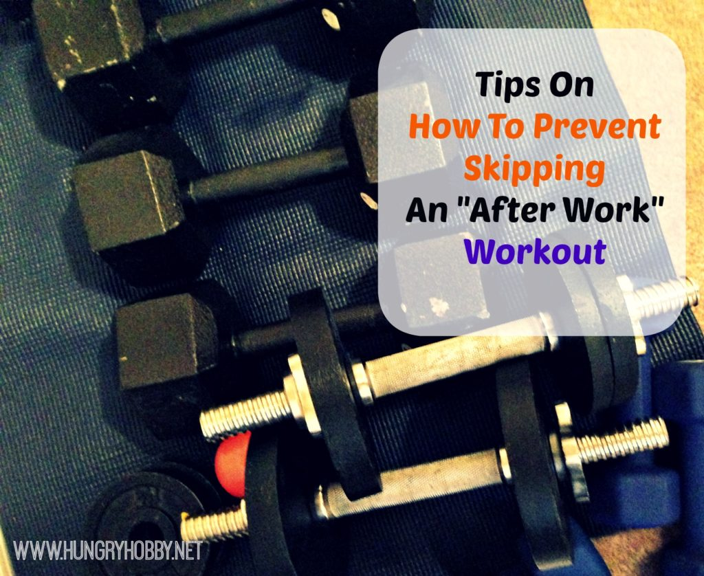 Tips to Prevent Skipping an After Work Workout