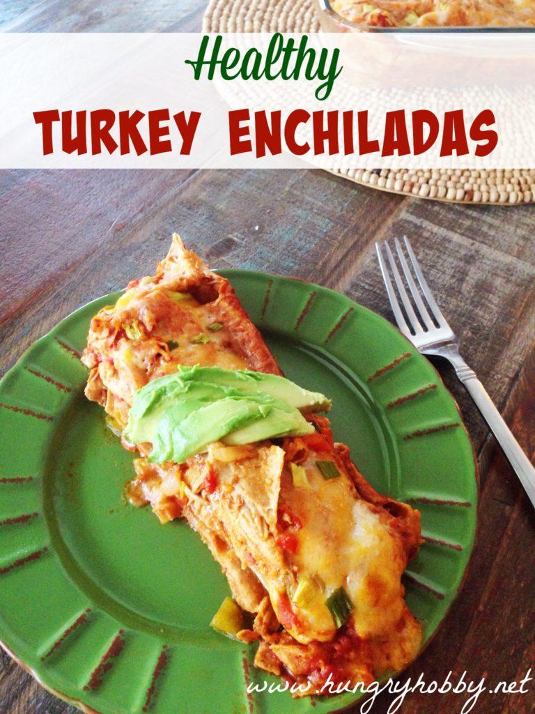 Turkey Enchiladas - Hungry Hobby