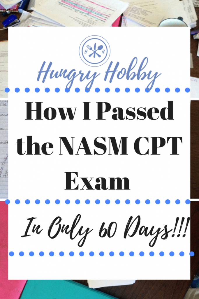 I passed NASM CPT & Study Tips - Hungry Hobby