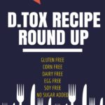 D.TOX Friendly Recipes Round Up