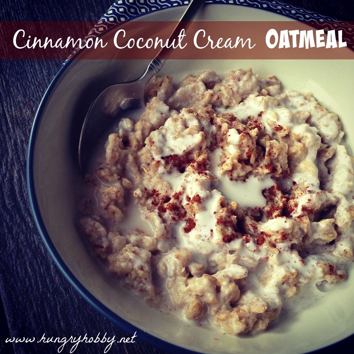 Cinnamon coconut cream oatmeal