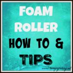 Foam Roller Tips (+Dorky Video)