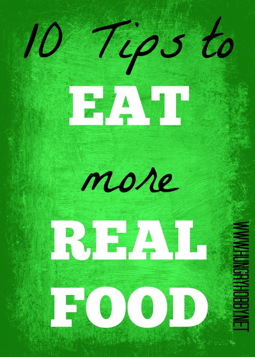 10 tips to eat more real food