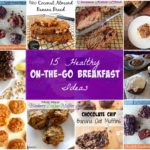 15 On the Go Breakfast Ideas  (Week 2:  Eat Breakfast)