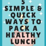 5 Simple Ways To Pack A Healthy Lunch