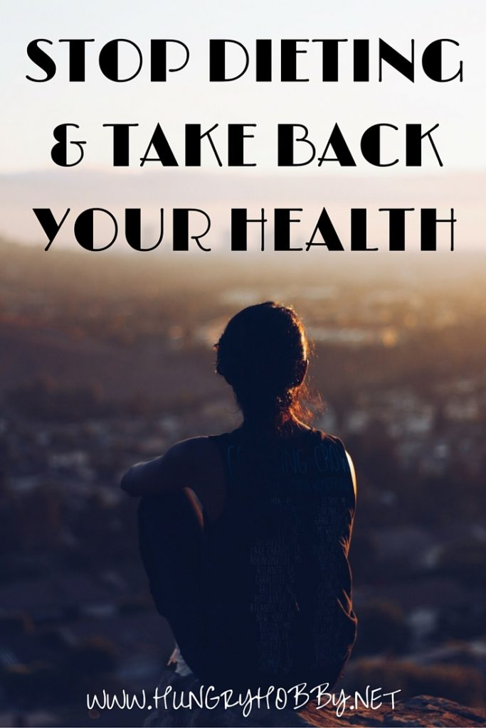 STOP DIETING & TAKE BACK YOUR HEALTH