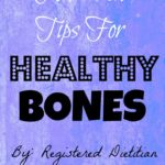 Wellness Wednesday:  Nutrition Tips For Strong Bones