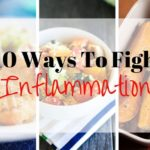 10 Ways To Fight Inflammation