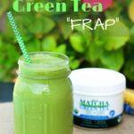 """5 Benefits Of Green Tea & Matcha Green Tea """"Frap"""""""