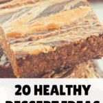 20 Healthy Dessert Ideas To Satisfy Your Night Time Sweet Tooth (Week 30)
