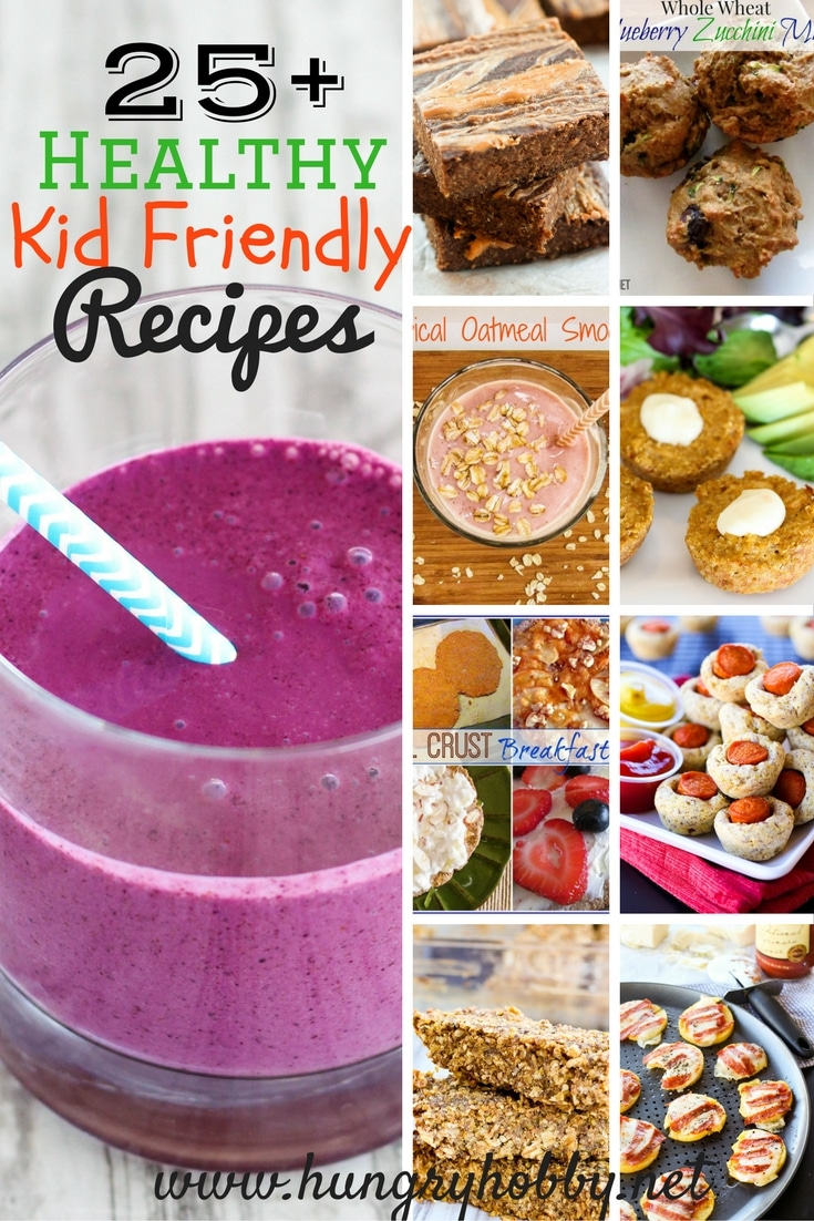 25+ Healthy Kid Friendly Recipes