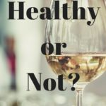 Week 42 in 52 Weeks to 52 Healthy Habits challenges you to determine when and where alcohol has a place in your diet. Thoughts by a Registered Dietitian.