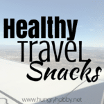 My Favorite Healthy Travel Snack