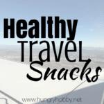 My Favorite Healthy Travel Snack