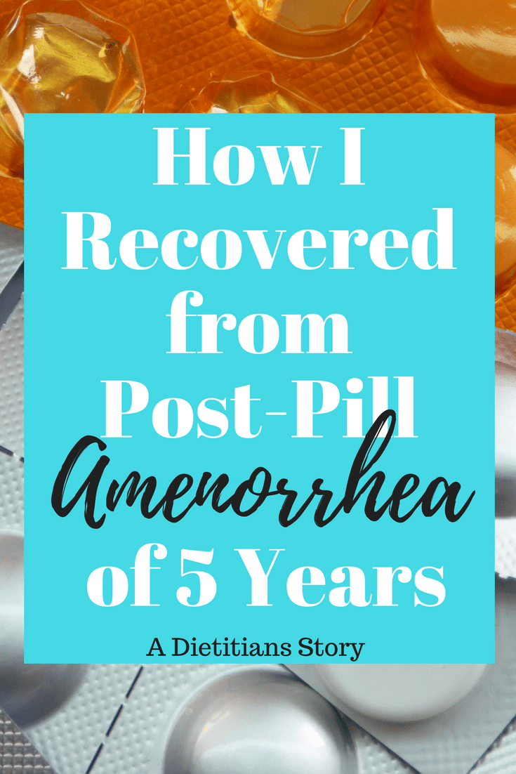 How I finally got my cycle back after 5 years of post-pill amenorrhea - a Dietitian's true story.