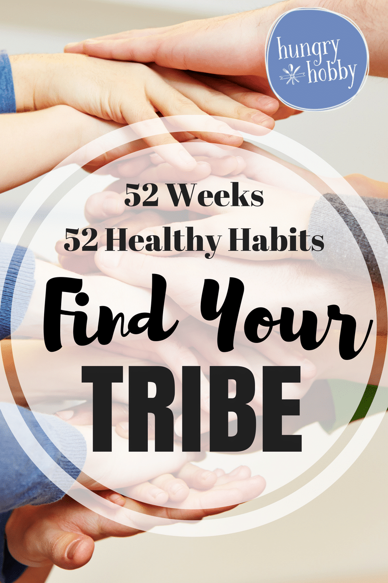 Find Your Tribe 52 Weeks to 52 Healthy Habits