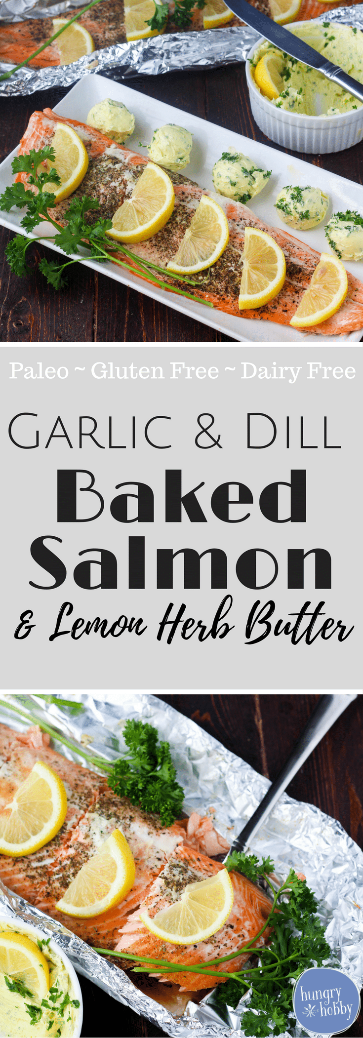 Garlic and Dill Baked Salmon with Lemon Herb Butter - a super easy paleo, gluten free, dairy free healthy baked salmon recipe