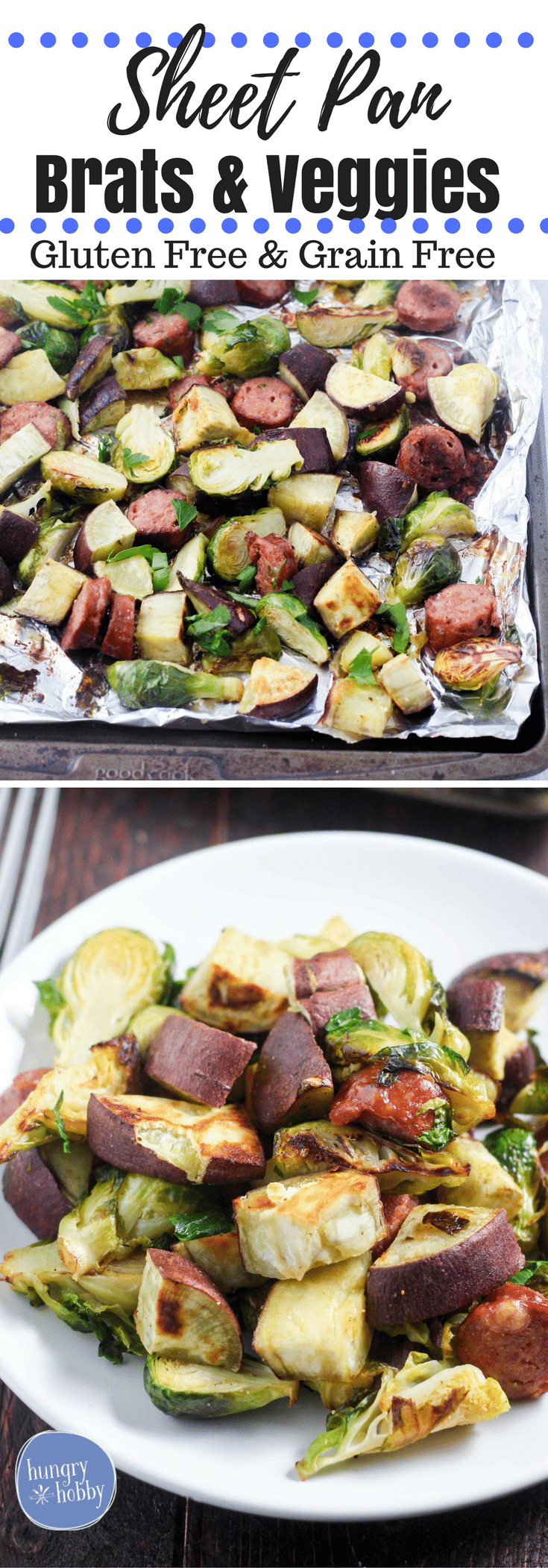 Sheet Pan Bratwurst, Sweet Potato, & Brussel Sprouts is the easiest dinner you will ever make, just chop, spread across a sheet pan, and bake! #glutenfree #sheetpan #hungryhobby