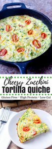 Cheesy Zucchini Tortilla Quiche PIN