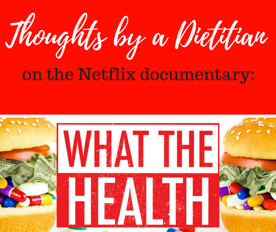 A Dietitians Thoughts What The Health Documentary Review