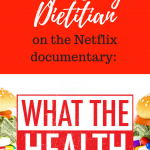 A Dietitian's Thoughts:  What The Health Netflix Documentary