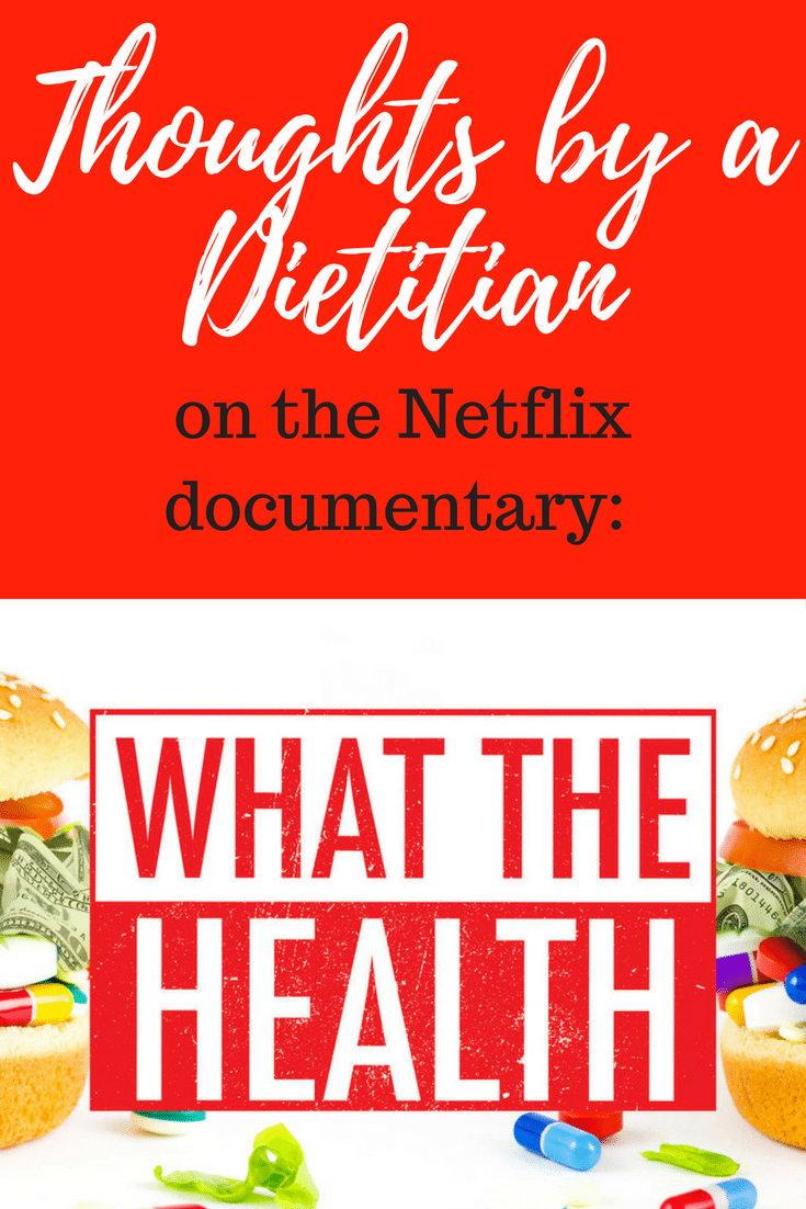 A Dietitian's Thoughts: What the Health Documentary Review - why this isn't the film that should change your eating habits.