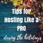Tips for Hosting Guests For The Holidays