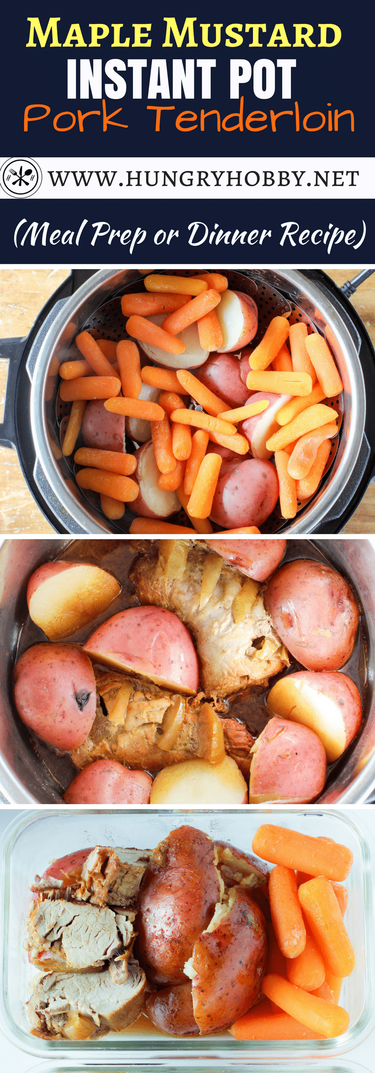 Meal Prep Maple Mustard Instant Pot Pork Tenderloin with red potatoes and baby carrots is a healthy meal prepared all in one pot with very little fuss.