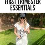 First Trimester Essentials (aka How I Survived the First Trimester)