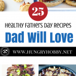25 Healthy Father's Day Recipes He Will Love