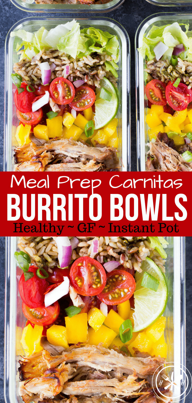 Meal Prep should not be boring or time-consuming! Meal Prep Burrito Bowls use my popular freezer friendly IP or slow cooker carnitas recipe FTW!  #glutenfree #healthy #mealprep #instantpot #slowcooker #hungryhobby #lunch #dinner #pork