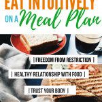 How To Eat Intuitively On A Meal Plan