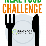 WTE? Meal Plan Real Food Challenge