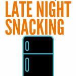 How to quit late night snacking. If you're raiding the fridge at night uncontrollably, this post is for you! #healthyeating #weightloss #snacking #dietitian #nutritiontips #weightlossrecipes #hungryhobby
