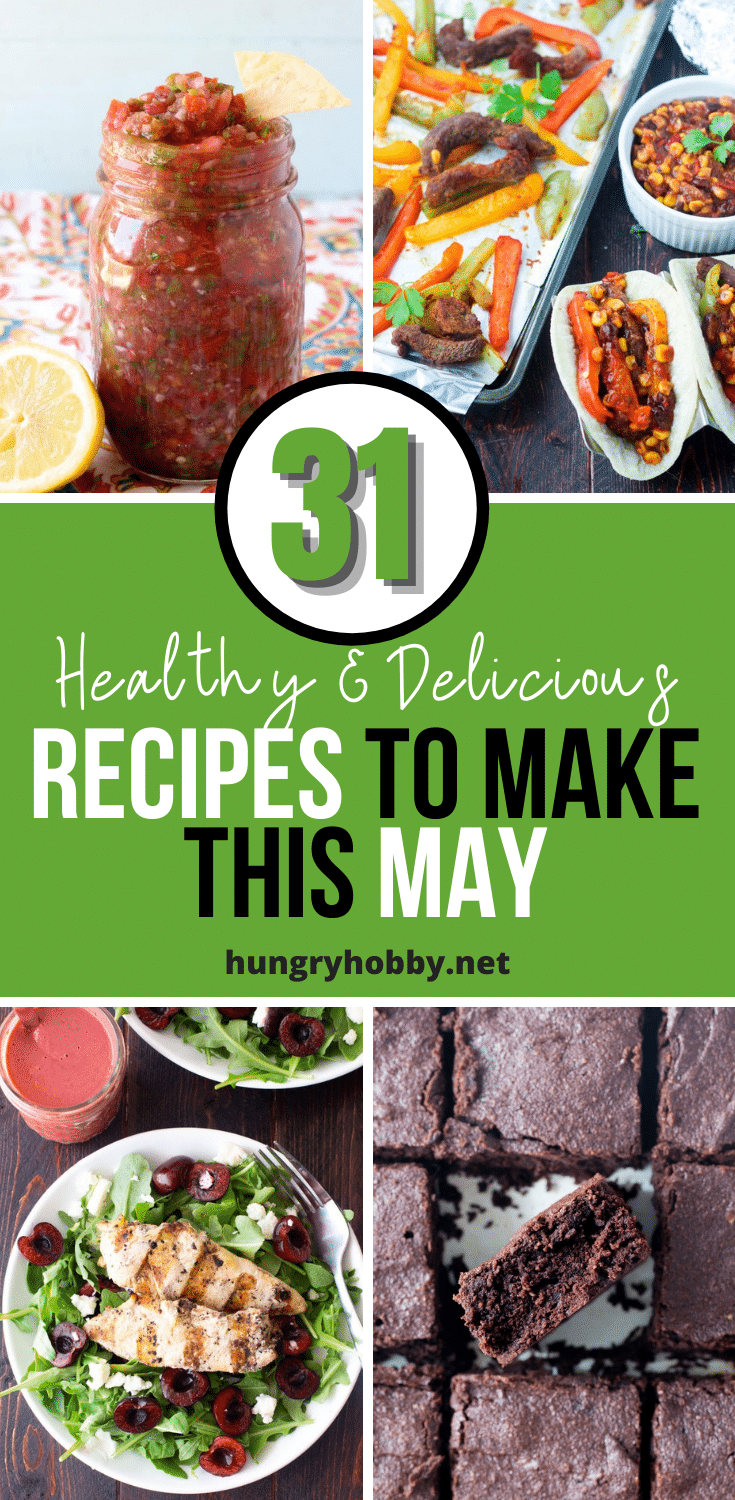 31 Healthy & Delicious Recipes To Make in May | Hungry Hobby